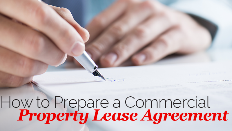 How to Prepare a Commercial Property Lease Agreement