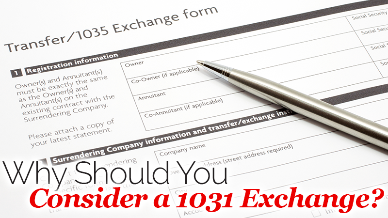 Why Should You Consider a 1031 Exchange?