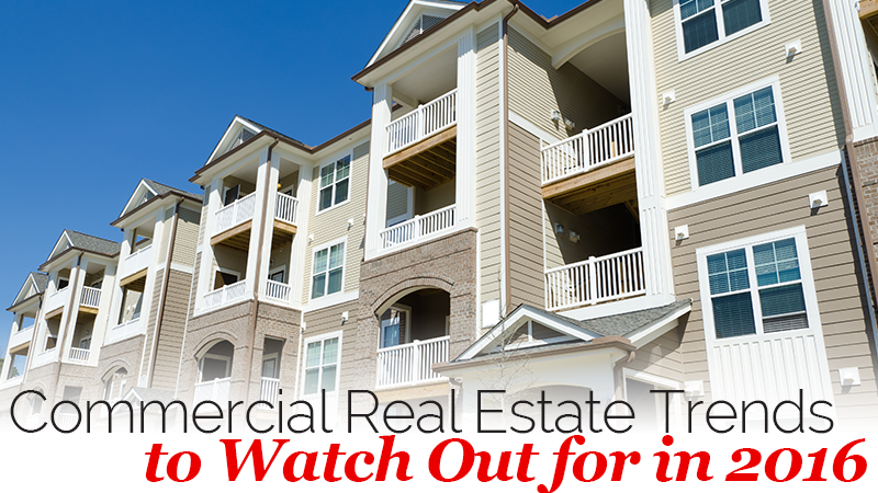 Commercial Real Estate Trends to Watch Out for in 2016