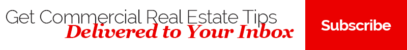 Click here to subscribe to our blog and get commercial real estate tips sent right to your inbox!