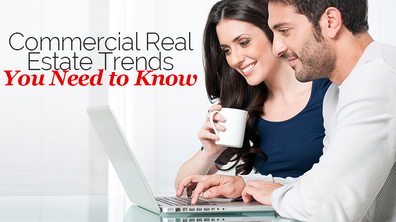 Commercial Real Estate Trends You Need to Know