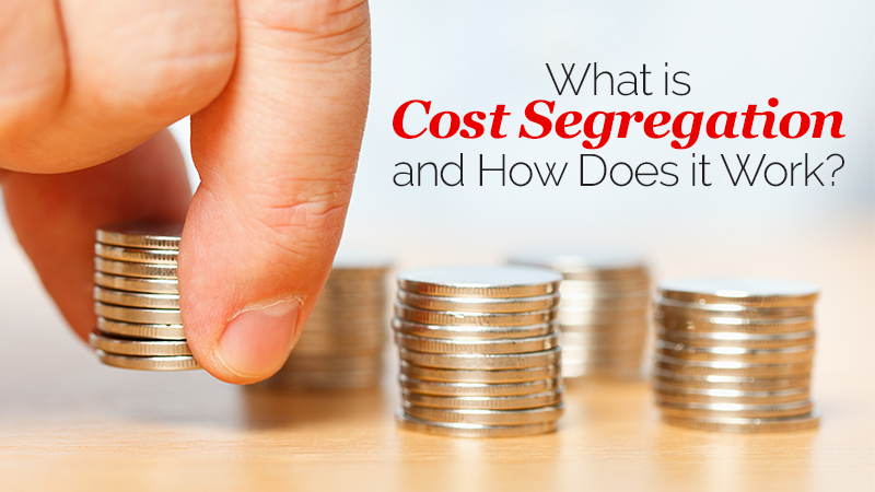 What is Cost Segregation and How Does it Work?
