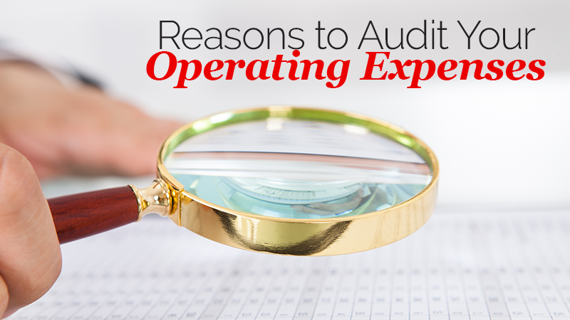 Reasons to Audit Your Operating Expenses