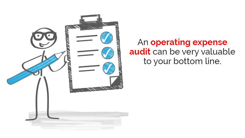 An operating expense audit can be very valuable to your bottom line.