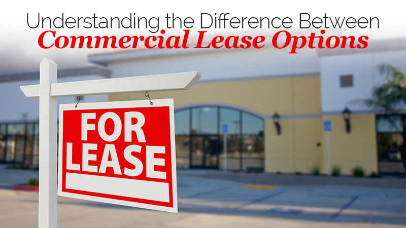 Understanding the Difference Between Commercial Lease Options