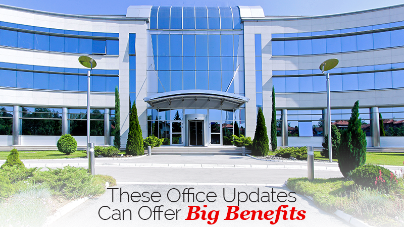 These Office Updates Can Offer Big Benefits